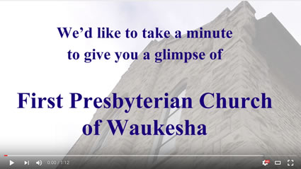 A brief glimpse of First Presbyterian Church of Waukesha